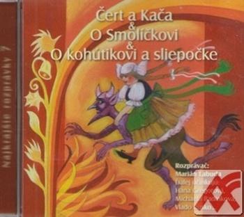 Čert a Kača / O Smolíčkovi / O kohútikovi a sliepočke - CD (audiokniha)