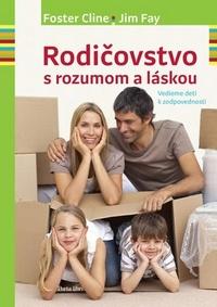 Rodičovstvo s rozumom a láskou