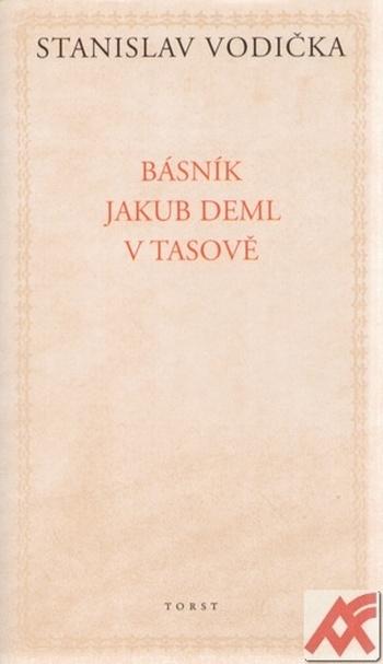 Básník Jakub Deml v Tasově