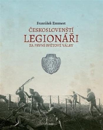 Českoslovenští legionáři. Za první světové války