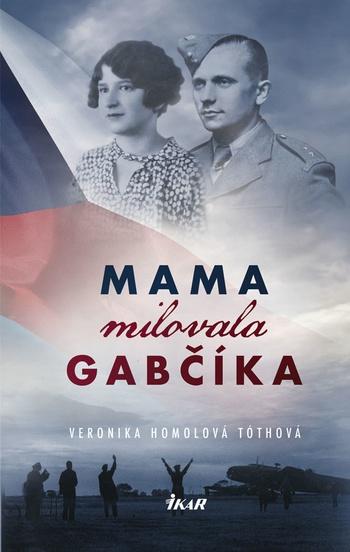 Mama milovala Gabčíka