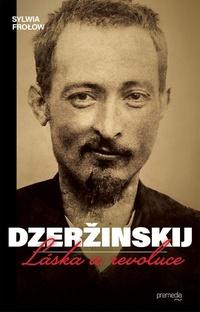 Dzeržinskij. Láska a revoluce