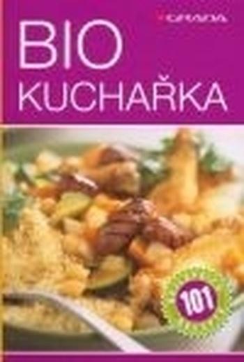Biokuchařka - 101 nejlepších receptů