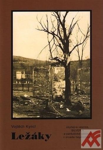 Ležáky. Obyčejná vesnice, SILVER A a pardubické gestapo v zrcadle heydrichiády