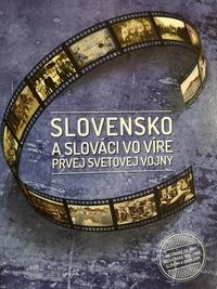 Slovensko a slováci vo víre prvej svetovej vojny