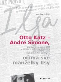 Otto Katz - André Simone, očima své manželky Ilsy