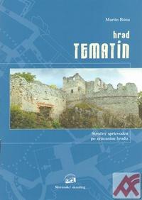 Hrad Tematín. Stručný sprievodca po zrúcanine hradu