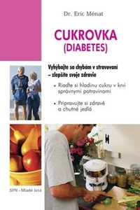 Cukrovka (Diabetes). Vyhýbajte sa chybám v stravovaní - zlepšite svoje zdravie