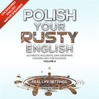 Polish Your Rusty English - Listening Practice 4