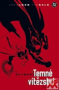 Temné vítězství - Batman. Kniha první
