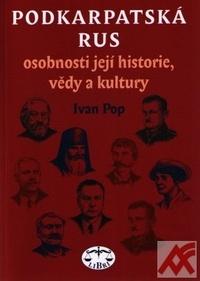 Podkarpatská Rus - osobnosti její historie, vědy a kultury