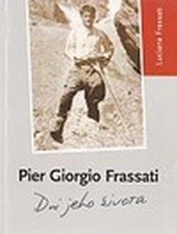 Pier Giorgio Frassati. Dni jeho života