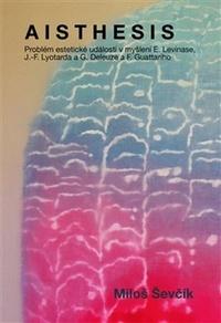 Aisthesis. Problém estetické události v myšlení E. Levinase, J.-F. Lyotarda a G.