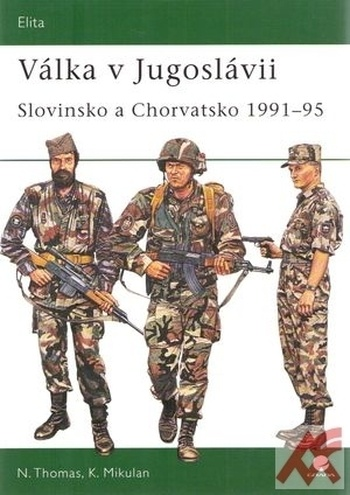 Válka v Jugoslávii. Slovinsko a Chorvatsko 1991 - 1995