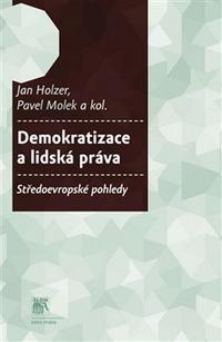 Demokratizace a lidská práva. Středoevropské pohledy