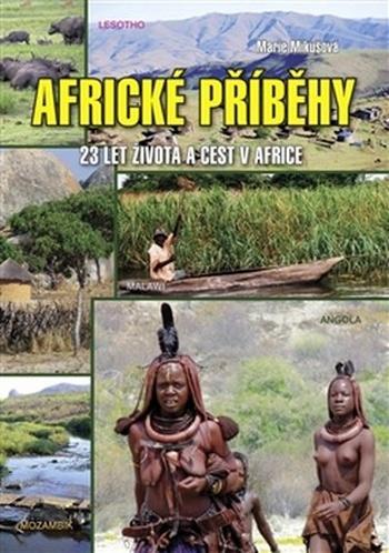 Africké příběhy. 23 let života a cest v Africe