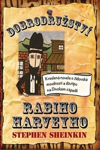 Dobrodružství rabiho Harveyho. Kreslená novela o židovské moudrosti a důvtipu na