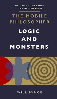 The Mobile Philosopher. Logic and Monsters