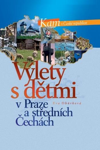 Výlety s dětmi v Praze a středních Čechách