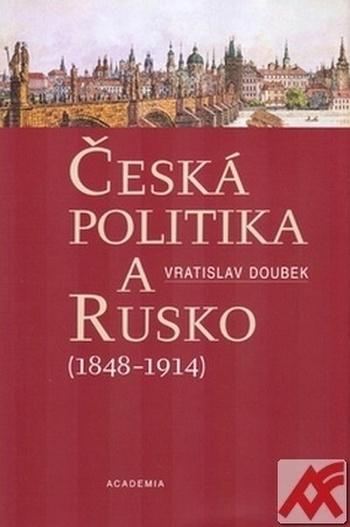Česká politika a Rusko (1848-1914)