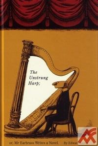 The Unstrung Harp or, Mr Earbrass Writes a Novel