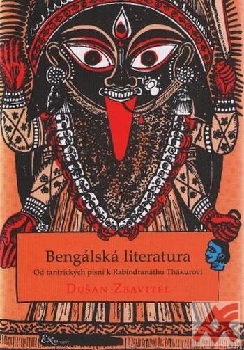 Bengálská literatura. Od tantrických písní k Rabíndranáthu Thákurovi