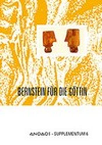 Anodos Supplementum 6. Bernstein für die Göttin