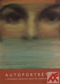 Autoportrét v slovenskom výtvarnom umení 20. storočia