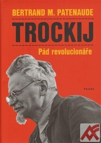 Trockij. Pád revolucionáře
