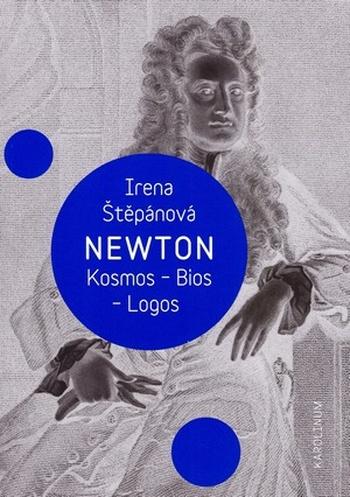 Newton. Kosmos, Bios, Logos