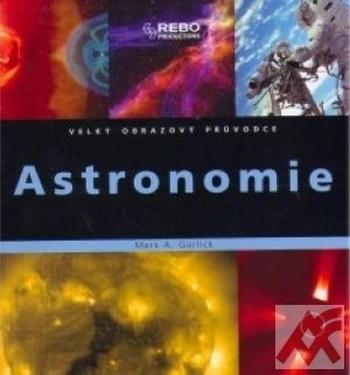 Astronomie. Velký obrazový průvodce