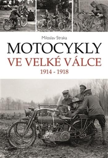 Motocykly ve Velké válce 1914 - 1918