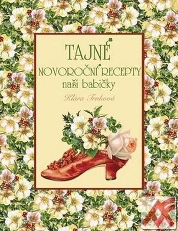 Tajné novoroční recepty naší babičky