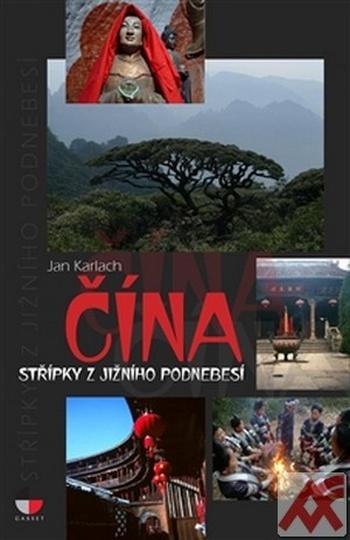 Čína. Střípky z jižního Podnebesí