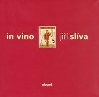 In Vino. Jiří Slíva
