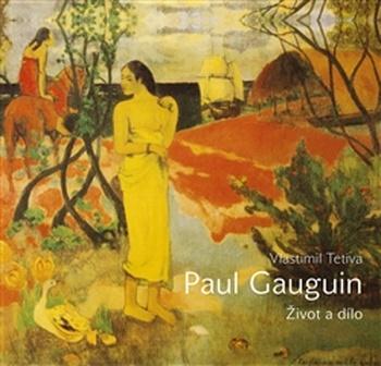 Paul Gauguin. Život a dílo