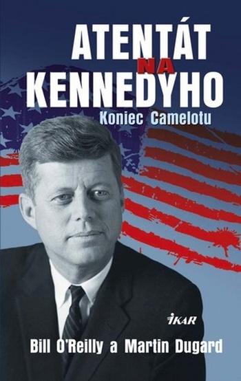Atentát na Kennedyho. Koniec Camelotu