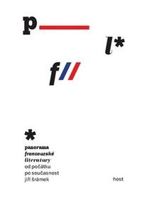 Panorama francouzské literatury od počátků po současnost