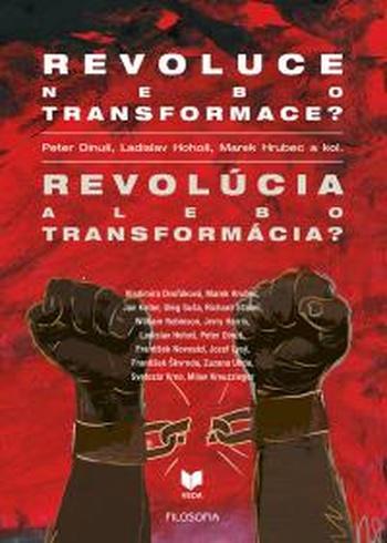 Revoluce nebo transformace / Revolúcia alebo transformácia