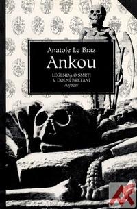 Ankou. Legenda o smrti v dolní Bretani