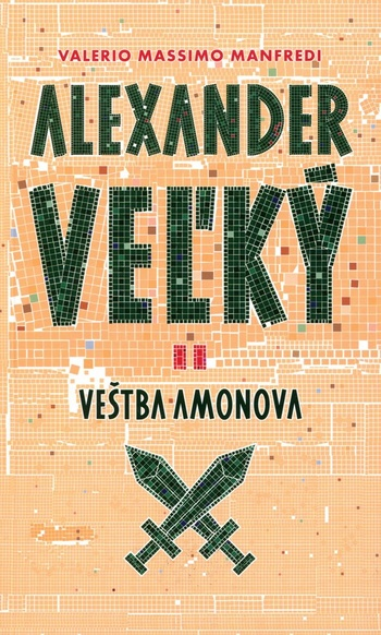 Alexander Veľký II. - Veštba Amonova
