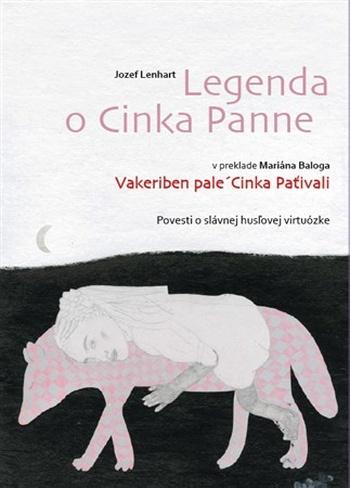 Legenda o Cinka Panne / Vakeriben pale'Cinka Paťivali