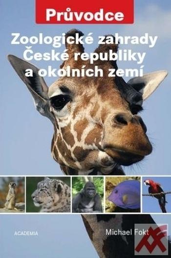 Zoologické zahrady České republiky a okolních zemí