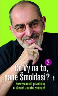 Co vy na to, pane Šmoldasi? 2.