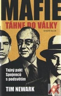 Mafie táhne do války. Tajný pakt Spojenců s podsvětím
