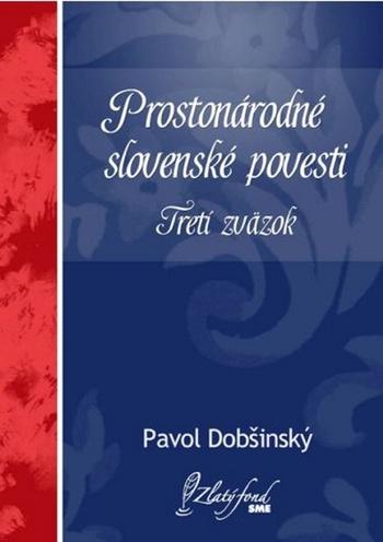 Prostonárodné slovenské povesti. Tretí zväzok