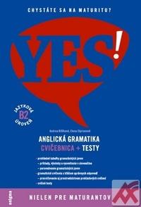 Anglická gramatika YES! Vyššia úroveň (B2) - Cvičebnica + testy