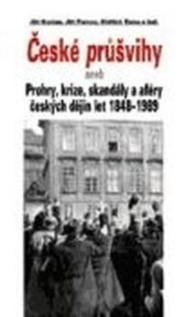 České průšvihy aneb Prohry, krize, skandály a aféry ...