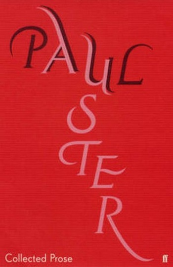 Collected Prose - Auster