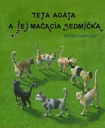 Teta Agáta a jej mačacia sedmička